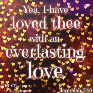 God's Love For You ~ CHRISTian poetry by deborah ann free to use