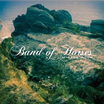 Band Of Horses - 'Mirage Rock'