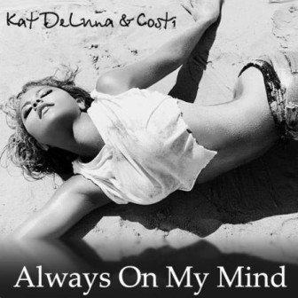 Kat Deluna Ft. Costi - Always On My Mind Lyrics