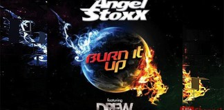 Angel Stoxx feat. Drew - Burn It Up
