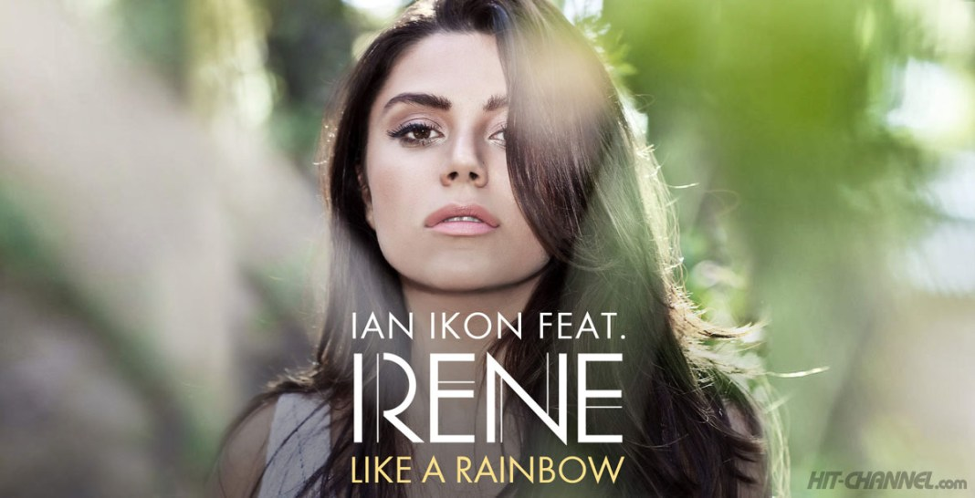 Ian Ikon ft Irene - Like A Rainbow - Hit Channel
