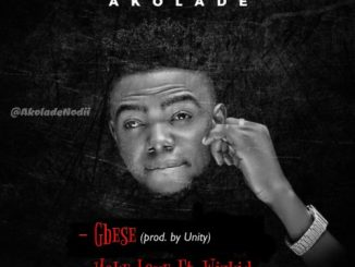 "Akolade – ""Gbese"" + ""Make Love"" Ft. Wizkid"