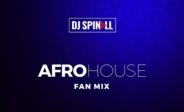 """DJ Spinall – """"Afro House Fan Mix"""""""