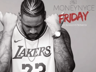 Moneynyce-ft-Blaklez-Nonkosi-Friday-Mp3-Download