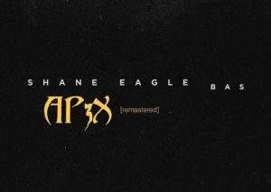 Shane Eagle ft Bas – Ap3x (Remastered)