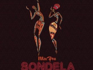 Miss Pru ft LaSauce, Cici, Blaq Diamond, Loyiso, Lisa – Sondela