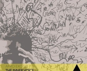 Afro Exotiq – The Inner Voice EP