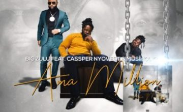 Big Zulu ft Cassper Nyovest & Musiholiq – Ama Million