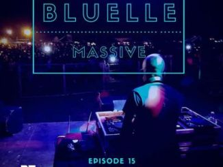 Bluelle – Massive Mix (Episode 15)