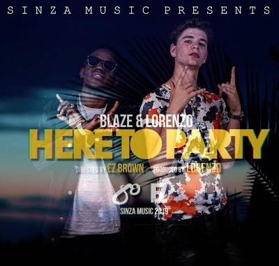 "[Audio + Video] Blaze ft Lorenzo – ""Here To Party"""