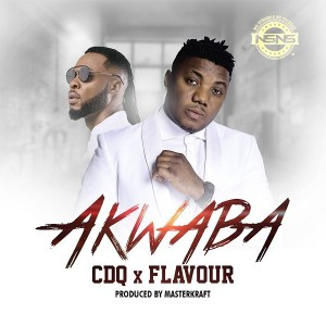 CDQ – Akwaba ft. Flavour
