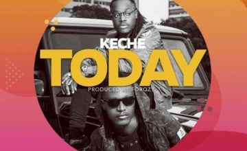 Keche – Today (Prod. By Forqzybeatz)