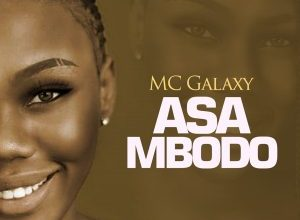 MC Galaxy – Asa Mbodo (Lyrics)