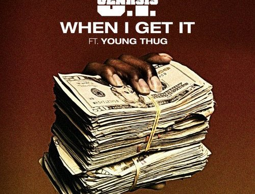"""O.T. Genasis Taps Young Thug for """"When I Get It"""" Single"""