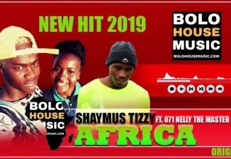 Shaymus Tizzy – Africa Ft. 071 Nelly The Master Beat