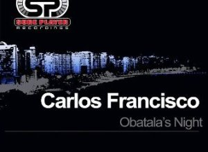 Carlos Francisco – Obatala's Night (Original Mix)