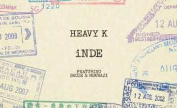 Heavy K – iNde Artwork ft. Bucie & Nokwazi