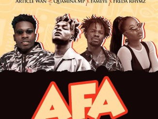 Article Wan – Afa ft. Fameye, Quamina MP, Freda Rhymz