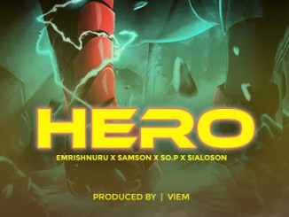 "Emrishnuru ft Samso, SO.P & Sialo – ""Hero"""