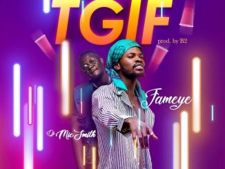 Fameye – TGIF ft. DJ Mic Smith