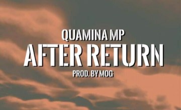 Quamina MP – After Return (prod. MOG Beatz)
