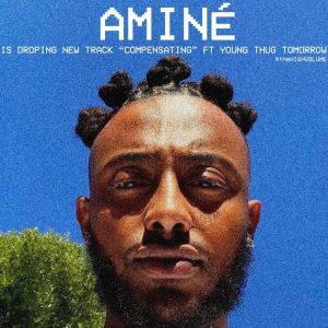 Aminé – Compensating Ft. Young Thug
