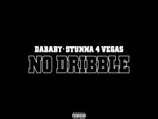 DaBaby - NO DRIBBLE feat. Stunna 4 Vegas