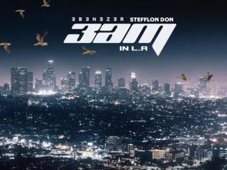 Ebenezer – 3AM In LA Ft. Stefflon Don