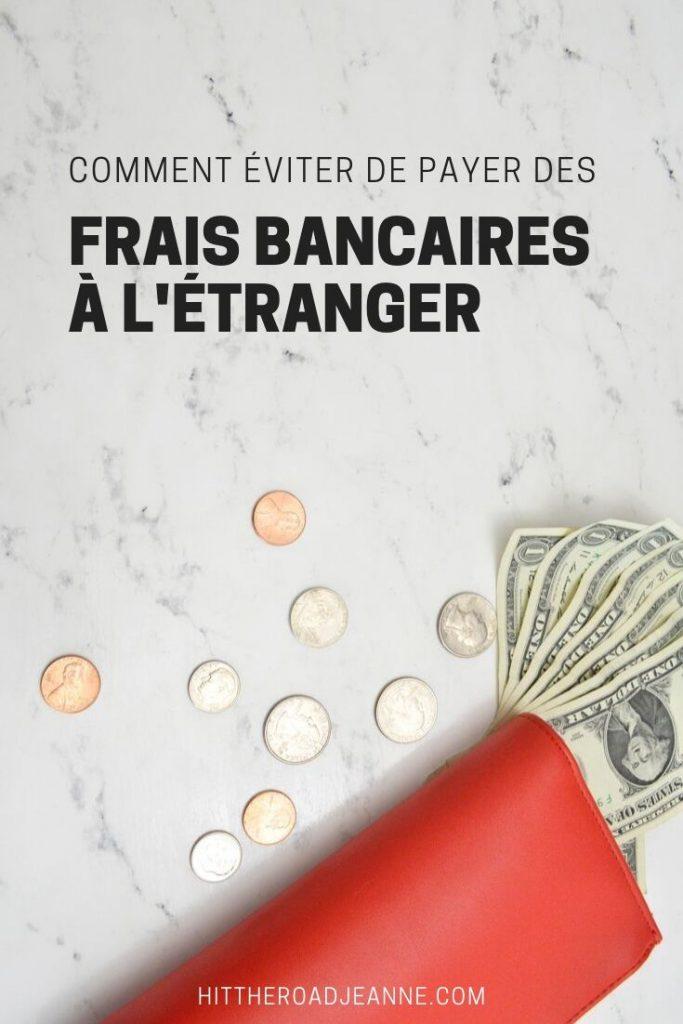 Comment éviter les frais bancaires à l'étranger?
