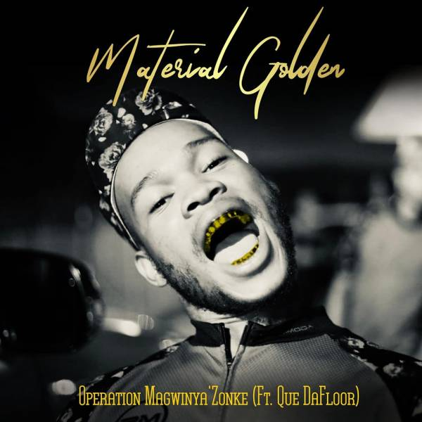 Mp3 Download » Material Golden - Operation Magwinya'Zonke ...