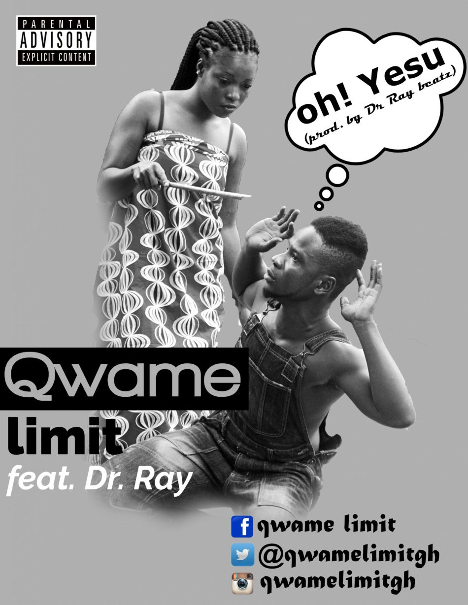 Quame Limit Ohh Yesu Feat Dr Ray Prod by drraybeat