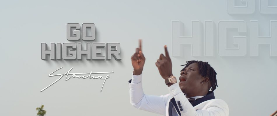 stonebwoy go higher official vid