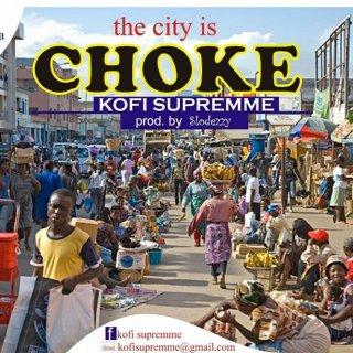 Kofi Supremme City is Chocked