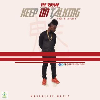 Tee Rhyme Keep On Talking Asem give me blow cover
