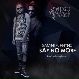 Samini Ft Phyno Say No More Prod