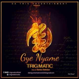 Trigmatic – Gye Nyame Prod By Genius Selection