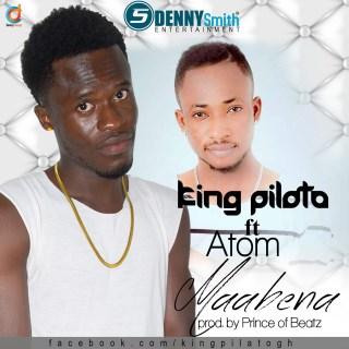 King Pilato Maabena Ft Atom Prod By Prince Of Beatz