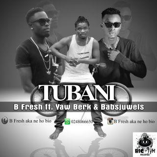 B Fresh Tubani Ft