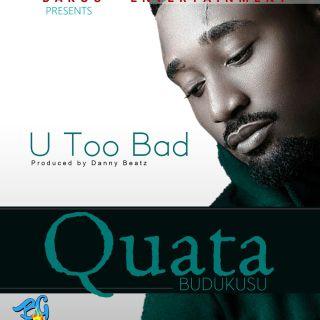 Quata U Too Bad Prod by Danny Beatz