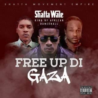 Shatta Wale Free Up Di Gaza