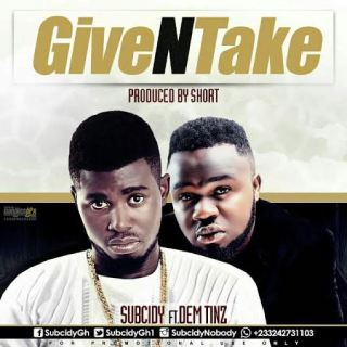 Subcidy Give N Take Ft Dem Tinz Prod By Short