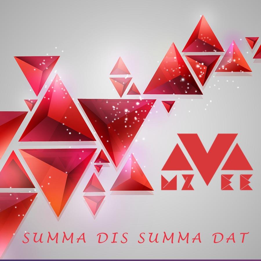MzVee – Summa Dis Summa Dat Prod By Richie Mensah