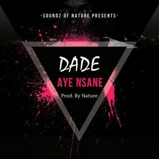 Dade Aye Nsane Prod