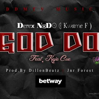 Derex NoDo – God Do Feat