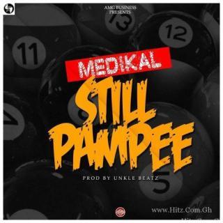 Medikal – Still Pampee Prod