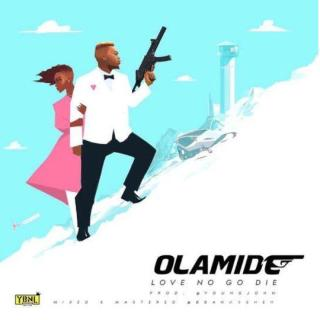 Olamide Love No Go Die Prod by Young John