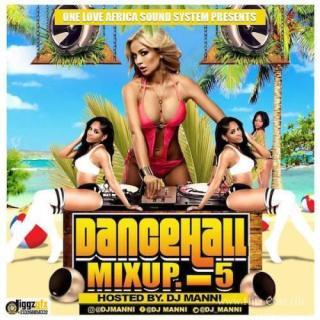 DJ Manni – Dancehall Mix Up Vol