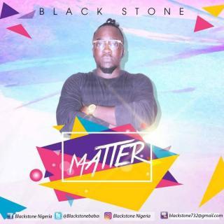 Black Stone Matter