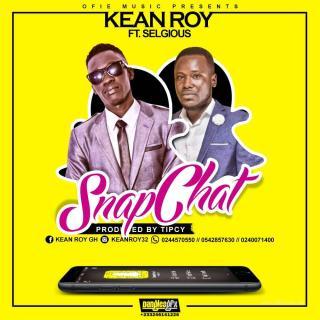 Kean Roy SnapChat ft Selgious Prod By Tipcy