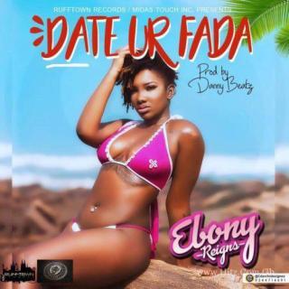Ebony – Date Your Father Prod by Danny Beatz